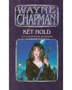Két hold - Wayne Chapman