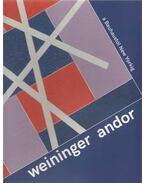 Weininger Andor. A Bauhaustól New Yorkig