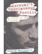 Kerouac's Spontaneous Poetics – A Study of the Fiction - WEINREICH, REGINA
