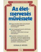 Az életszervezés művészete - Weiss, Donald H.