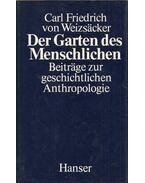 Der Garten des Menschlichen - Weizsäcker, Carl Friedrich von