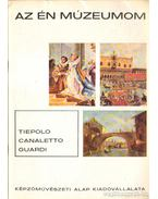 Tiepolo - Canaletto - Guardi - Wellner István
