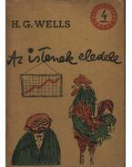 Az istenek eledele - Wells, Herbert George