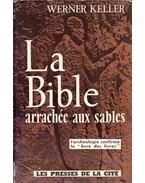 La Bible arrachée aux sables - Werner Keller