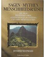 Sagen - Mythen - Menschheitsrätsel - Westwood, Jennifer