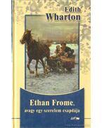 Ethan Frome, avagy egy szerelem csapdája - Wharton, Edith