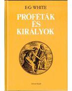 Próféták és királyok - White, Ellen G.