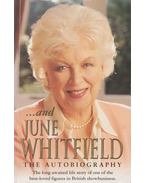 ... and - the Autobiography - WHITFIELD, JUNE