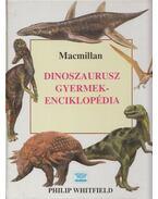 Dinoszaurusz gyermekenciklopédia - Whitfield, Philip