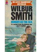 Hungry as the Sea - Wilbur Smith