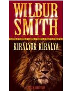 Királyok Királya - Wilbur Smith