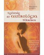 Egészség az asztrológia tükrében - Wilfried Schütz