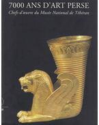 7000 Ans d'Art Perse - Wilfried Seipel