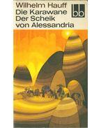 Die Karawane - Der Scheik von Alessandria und seine Sklaven - Wilhelm Hauff