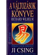Ji Csing - A változások könyve - Wilhelm, Richard