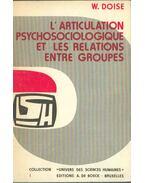L'articulation psychosociologique et les relations entre groupes (dedikált) - Willem Doise