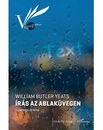 Írás az ablaküvegen - Tizenegy dráma - William Butler Yeats