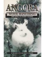 Angora Wool Ranching - William E. Otto, Hedley B. Burden