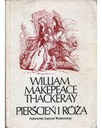 Pierścień i róża - William Makepeace Thackeray