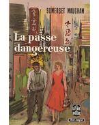 La passe dangereuse - William Somerset Maugham