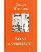 Búcsú a szerelemtől - William Wharton