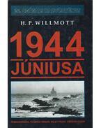 1944 júniusa - Willmott, H. P.