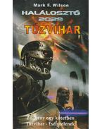 Halálosztó 2029: Tűzvihar - Wilson, Mark F.