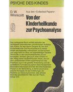 Von der Kinderheilkunde zur Psychoanalyse - Winnicott, D. W.