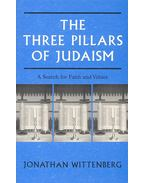 The Three Pillars of Judaism – A Search for Faith and Values - WITTENBERG, JONATHAN