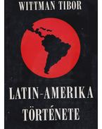 Latin-Amerika története - Wittman Tibor