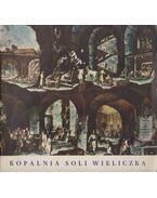 Kopalnia Soli w Wieliczce - Wladyslaw Majewski