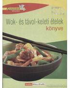 Wok- és távol-keleti ételek könyve - Géczi Zoltán