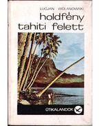 Holdfény Tahiti felett - Wolanowski, Lucjan