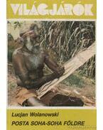 Posta soha-soha földre - Wolanowski, Lucjan