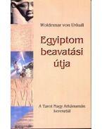 Egyiptom beavatási útja  - A Tarot Nagy Arkánumán keresztül - Woldemar von Uxkull