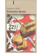 Siebzehn Brote - Wolf,Friedrich