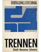 Trennen - Wolfgang Düniß, Manfred Neumann, Harald Schwartz