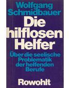 Die hilflosen Helfer - Wolfgang Schmidbauer