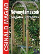 Növénytámaszok, pergolák, rózsaívek - Wolfgang Seitz
