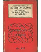 The Rights of Woman / The Subjection of Women - WOLLSTONECRAFT, MARY, Mill, John Stuart