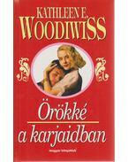Örökké a karjaidban - Woodiwiss, Kathleen E.