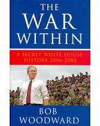 The War Within – A Secret White House History 2006-2008 - Woodward, Bob