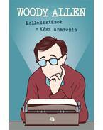 Mellékhatások / Kész anarchia - Woody Allen