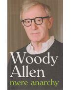 Mere Anarchy - Woody Allen
