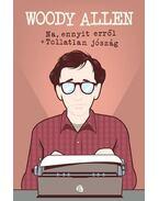 Na, ennyit erről / Tollatlan jószág - Woody Allen