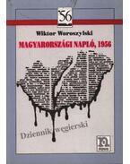 Magyarországi napló 1956 - Woroszylski, Wiktor