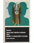 Fantasztikus bűntények krónikája avagy különös és hátborzongató históriák - Woznicka, Ludwika
