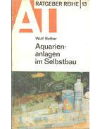 Aquarienanlagen im Selbstbau - Wulf Rother