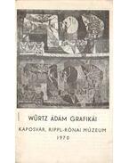 Würtz Ádám grafikái - Takáts Gyula