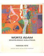 Würtz Ádám grafikáinak kiállítása - Takáts Gyula, Szíj Rezső